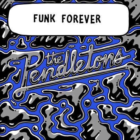 pendletons-funk-forever